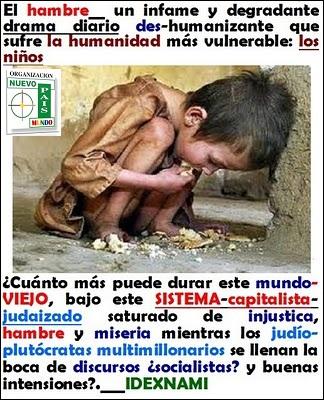 El hambre degradante y des-humanizante - CUANTO MAS PUEDE DURAR ESTE MUNDO PERVERTIDO - IDEXNAMI
