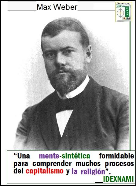 Max Weber UNA MENTE sintetica formidable - IDEXNAMI